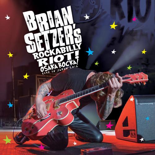 Brian Setzer - Rockabilly Riot: Osaka Rocka! - Live in Japan 2016 [Blu-ray/CD]