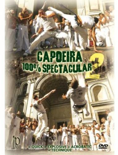 Capoeira 100% Spectacular 2 With the Capoeira Brasil Group