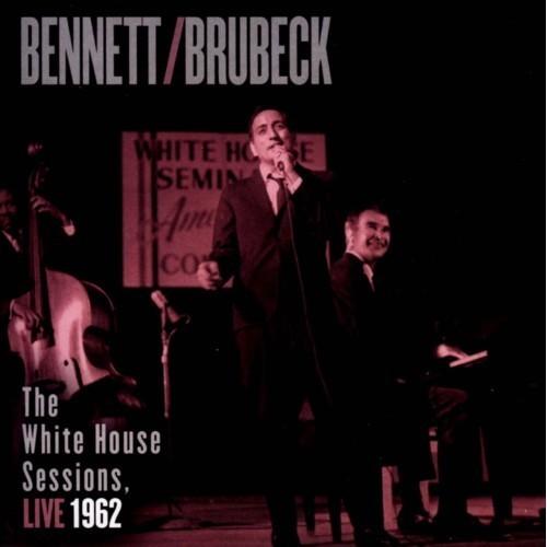White House Sessions - Live 1962  Tony Bennett,  Dave Brubeck