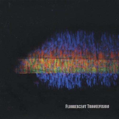 Fluorescent Tunnelvision /  Various