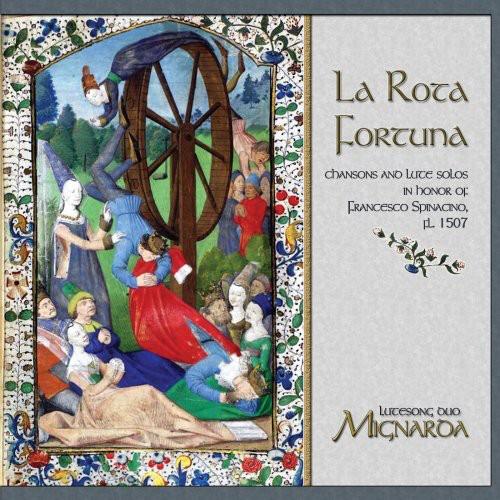 La Rota Fortuna: Chansons & Lute Solos in Honor of Francesco Spinacino