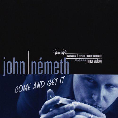John Nemeth - Come & Get It