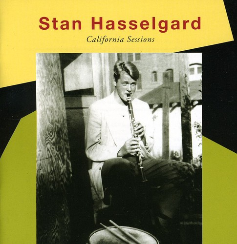 Stan Hasselgard - California Sessions [Import]