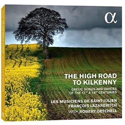 High Road to Kilkenn Gaelic Songs & Dances from