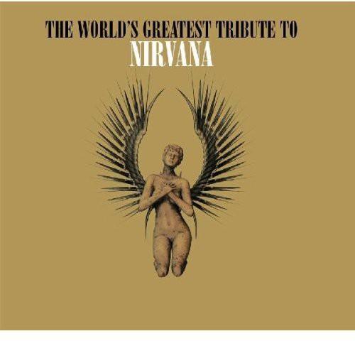 World's Greatest Tribute To Nirvana