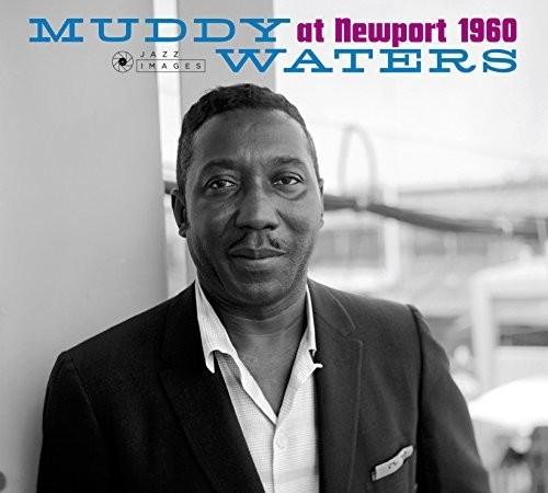 Muddy Waters - At Newport 1960 [Deluxe] [Remastered] [Digipak] (Spa)