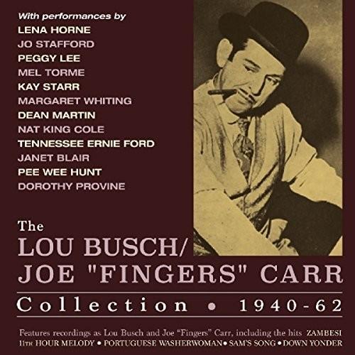 Lou Busch /  Joe Fingers Carr Collection 1940-62
