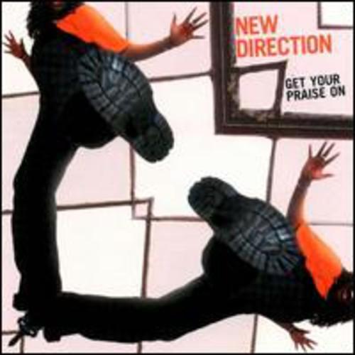 New Direction (Gospel) - Get Your Praise On