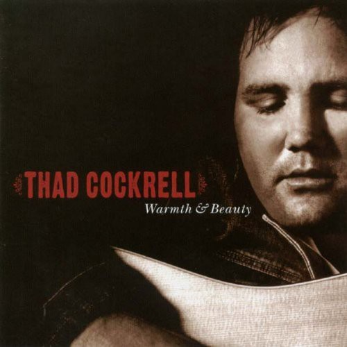 Thad Cockrell - Warmth and Beauty