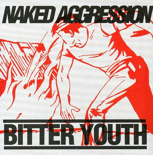 Naked Aggression - Bitter Youth