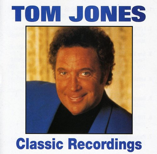 Classic Recordings Tom Jones