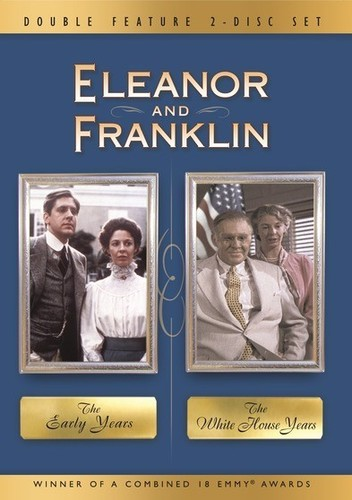 Eleanor and Franklin: The Early Years /  The White House Years