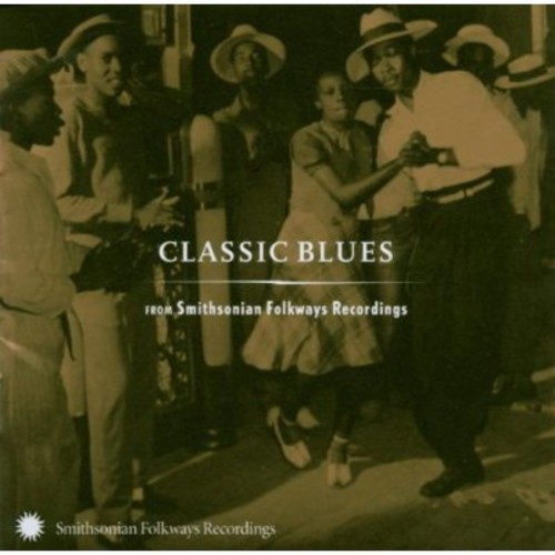 Classic Blues From Smithsonian Folkways Recordi - Classic Blues From Smithsonian Folkways