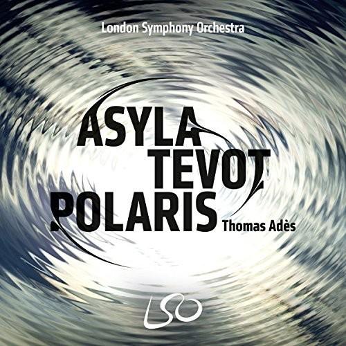 Thomas Ades: Asyla Tevot Polaris [Hybrid SACD + Blu-ray Audio]