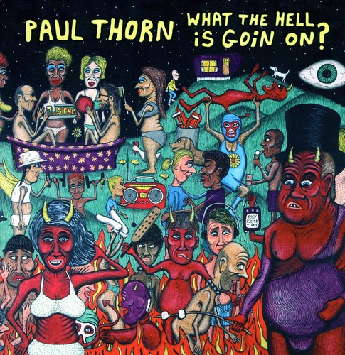 Paul Thorn - What the Hell Is Goin on