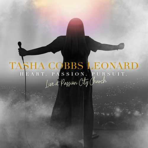 Tasha Cobbs Leonard - Heart Passion Pursuit: Live At Passion City Church