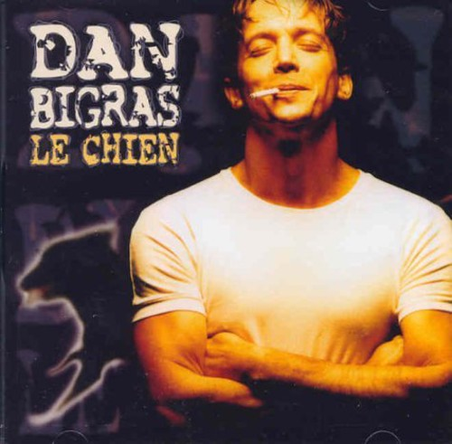 Dan Bigras - Le Chien