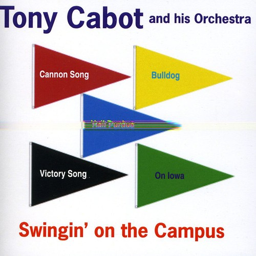 Tony Cabot & His Orchestra - Swingin' On Campus