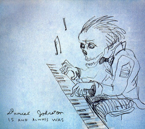 Daniel Johnston - Is and Always Was