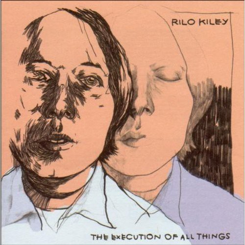 Rilo Kiley-The Execution Of All Things