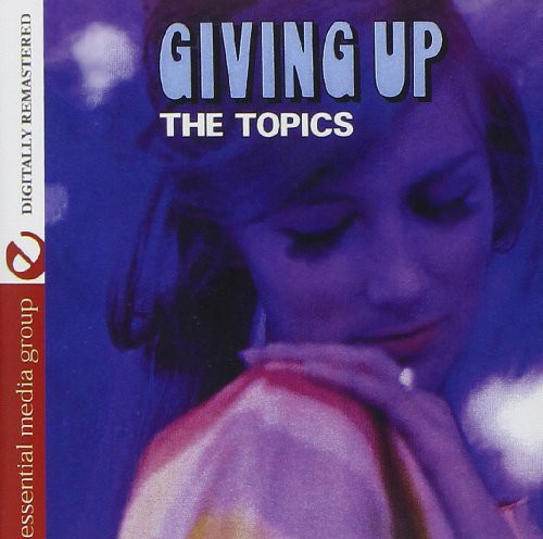 The Topics - Giving Up