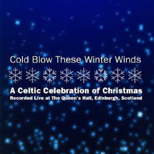 Cold Blow These Winter Winds - Cold Blow These Winter Winds