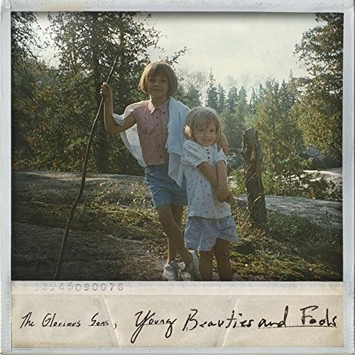 The Glorious Sons - Young Beauties And Fools [Import]