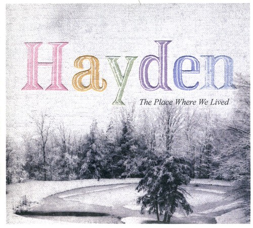 Hayden - Place Where We Lived [Import]