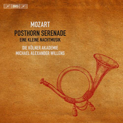 Wolfgang Amadeus Mozart: Posthorn Serenade & Eine Kleine Nachtmusik