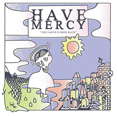 Have Mercy - Earth Pushed Back (5 Year Anniversary Edition)