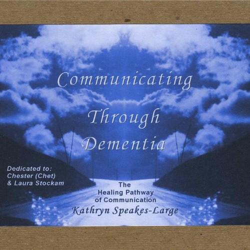 Communicating Through Dementia