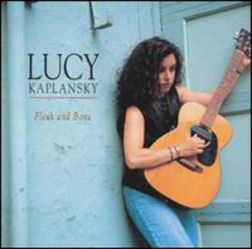 Lucy Kaplansky - Flesh & Bone