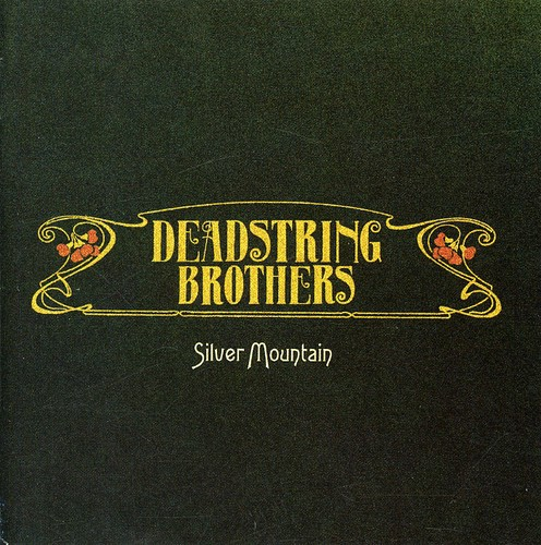 Deadstring Brothers - Silver Mountain