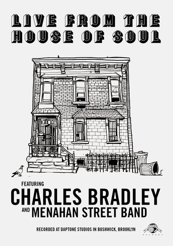 Charles Bradley - Live From The House Of Soul