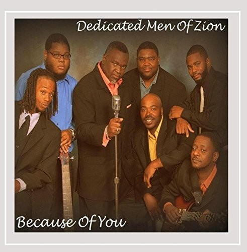 Dedicated Men of Zion - Because Of You