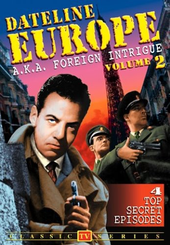 Dateline Europe: Volume 2 (Foreign Intrigue)