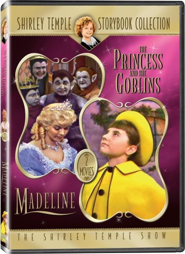 Shirley Temple Storybook Collection: The Princess and the Goblins /  Madeline