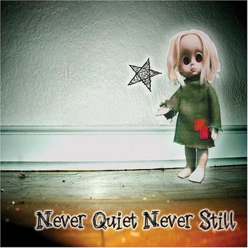 Never Quiet Never Still