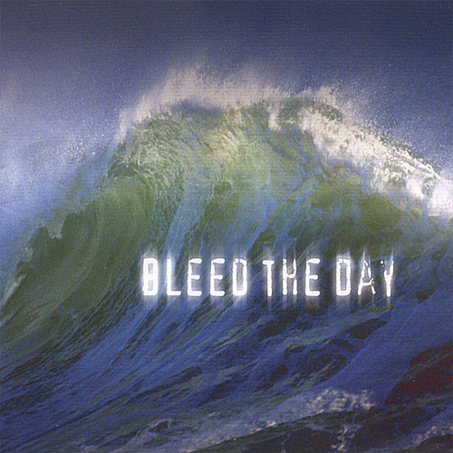 Bleed the Day