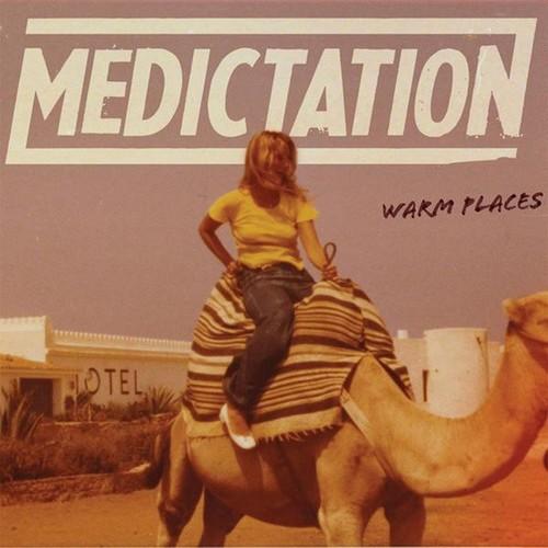 Medictation - Warm Places