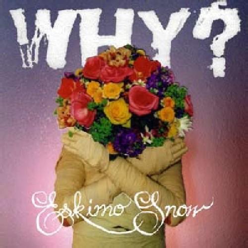 Why? - Eskimo Snow [LP]
