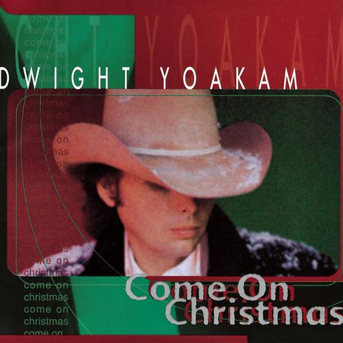 Dwight Yoakam-Come On Xmas