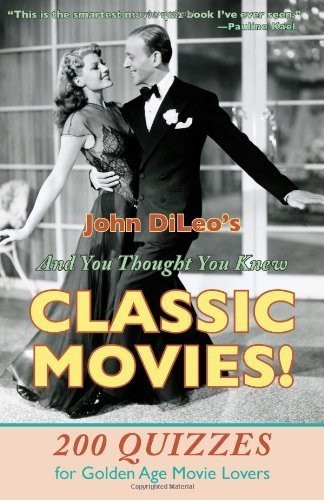 AND YOU THOUGHT YOU KNEW CLASSIC MOVIES
