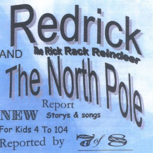 Redrick the Rick Rack Reindeerand the North Pole R