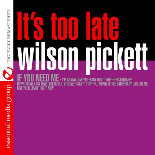 Wilson Pickett - It's Too Late