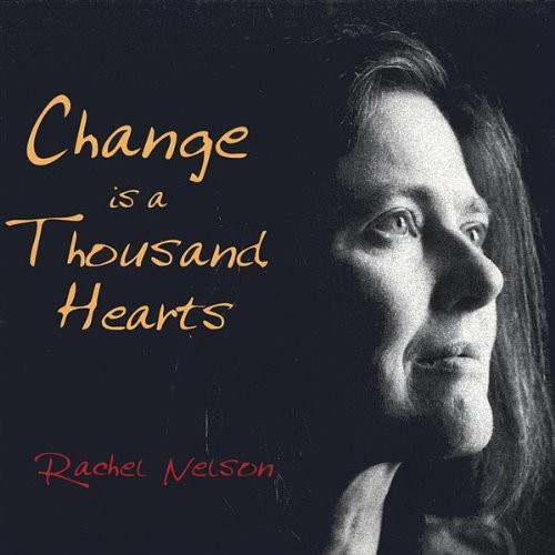 Change Is a Thousand Hearts