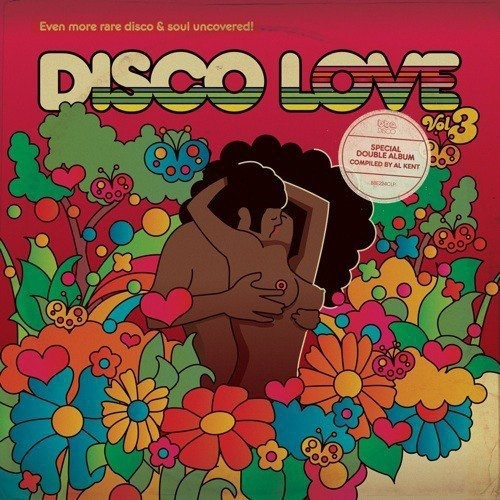 Disco Love 3: Even More Rare Disco & Soul Uncovered