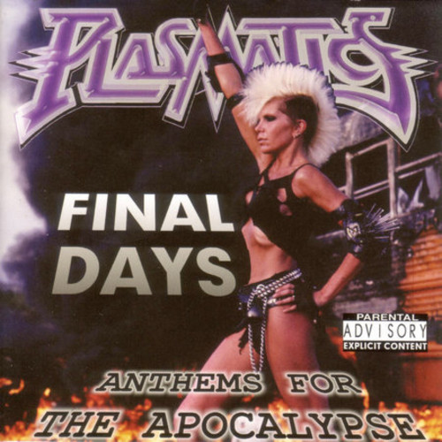 Plasmatics - Final Days: Anthems for the Apocalpse