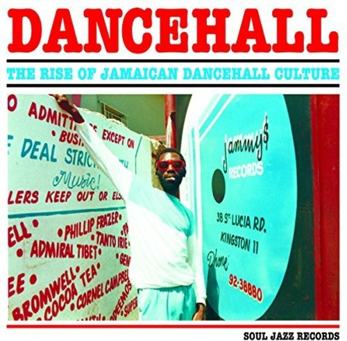 Dancehall: Rise Of Jamaican Dancehall Culture