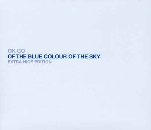 OK Go - Of The Blue Colour Of The Sky [Extra Nice Edition]